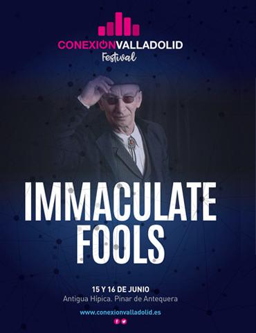 Immaculate Fools - Conexión Valladolid Festival