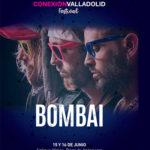 Bombai - Conexión Valladolid Festival