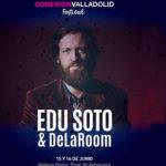 Edu Soto & DeLaRoom - Conexión Valladolid Festival