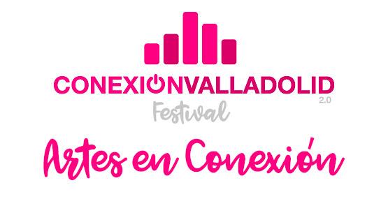 Arte en Conexión - Conexión Valladolid Festival